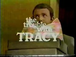 The Trouble With Tracy